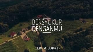 Bersyukur Denganmu (Cerita LDR #1) - [Musikalisasi Puisi - Anggashari]