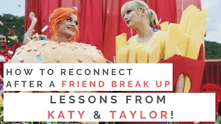 LESSONS FROM KATY PERRY, TAYLOR SWIFT AND THE HILLS: How To Get Over A Friend Break Up! Video