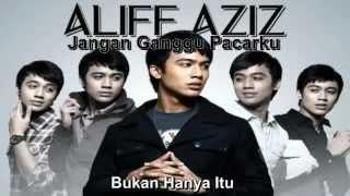 Video Aliff Aziz Jangan Ganggu Pacarku With Lyrics download MP3, 3GP, MP4, WEBM, AVI, FLV Agustus 2018