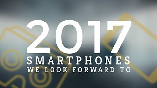 iPhone 8, Samsung Galaxy S8, Nokia's Android Phones, and Other Mobiles to Look Forward to in 2017
