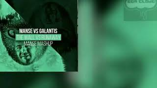 Manse & Galantis - The Wall vs. Runaway (Manse Mashup)