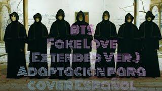 BTS - Fake Love ( Extended Ver.)  ( ADAPTACION PARA COVER ESPAÑOL )