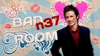 BAD ROOM №37 [Джеймс Франко] (18+)