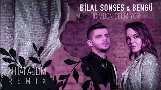 Bilal Sonses & Bengü - İçimden Gelmiyor (Nihat Adlim Remix)