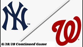 New York Yankees vs Washington Nationals | Continued Full Game Highlights | 6/18/18