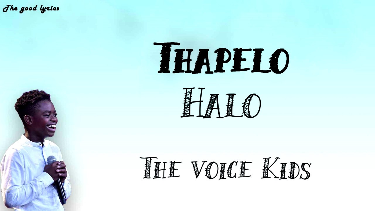 Download Thapelo - Halo (Lyrics) - Blind Auditions | The Voice Kids 2019