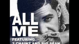 Repeat youtube video Drake - All Me feat. 2 Chainz & Big Sean