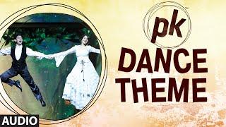 'PK Dance Theme' FULL AUDIO | PK | Aamir Khan | Anushka Sharma | T-series
