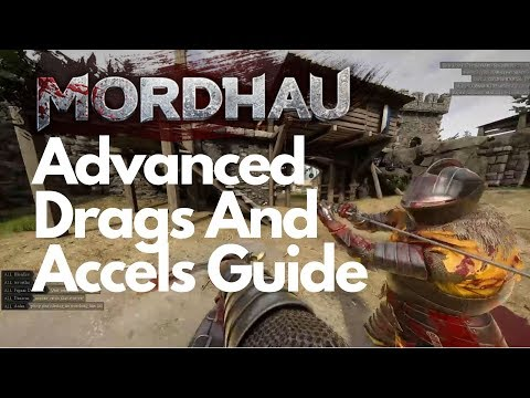 Mordhau! - Advanced Dragging Guide Tips and Tricks (Drags, Accels)