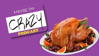 Thanksgiving Takes With A Side Of Sports | EPISODE 68 | MAYBE I'M CRAZY