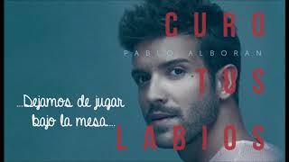 Pablo Alborán - Curo tus labios (Con Letra)