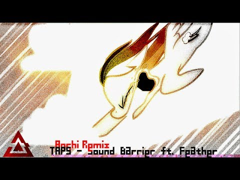 TAPS - Sound Barrier ft. Feather (Aoshi Remix)