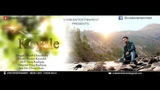 Latest Himachali Song | Kaaliye Koyle | Vikash Chaudhary | Ranjan Kaundal | VVSK Entertainment