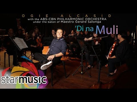 Ogie Alcasid - 'Di na Muli (Official Lyric Video)