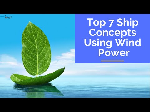 Renewable Energy: Top 7 Ship Concepts Using Wind Power