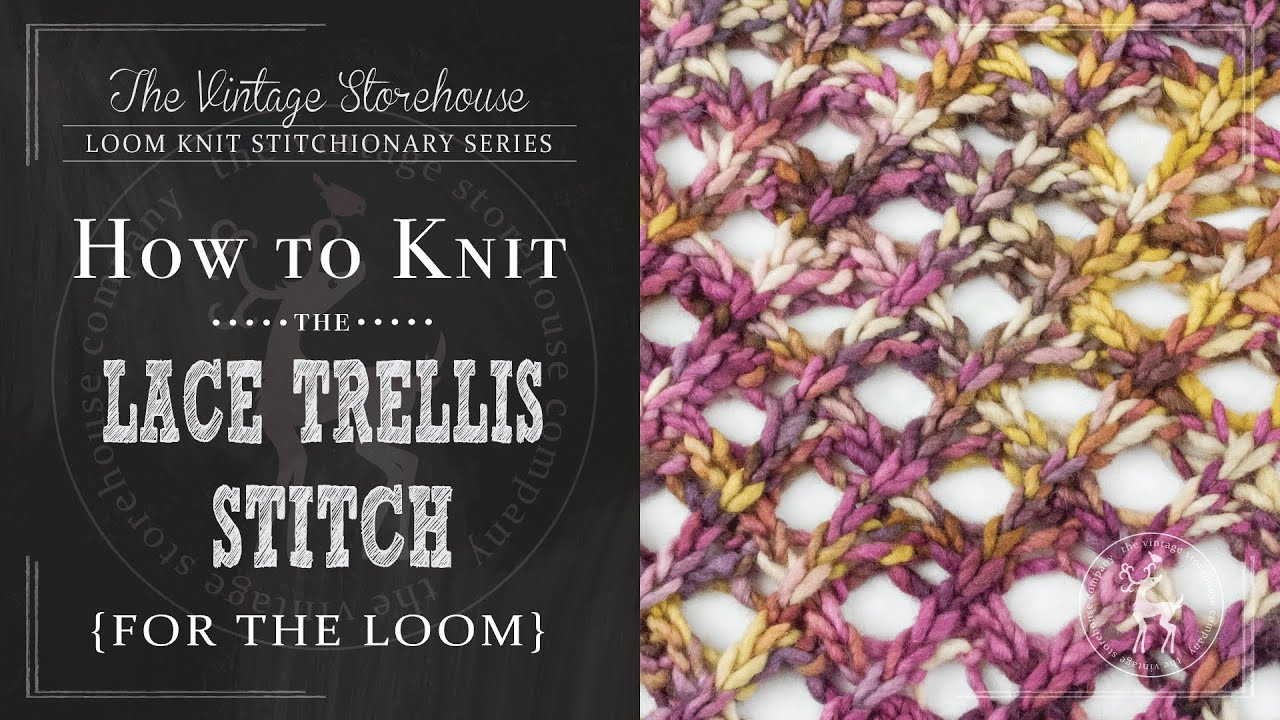 How To Knit Stitch On A Loom : How to Knit the Lace Trellis Stitch {For the Loom} - YouTube