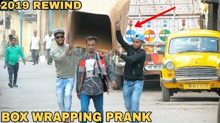 BOX WRAPPING PEOPLE PRANK - YOUTUBE REWIND 2019 || BEST PRANKS OF 2019 - MOST DANGEROUS PRANKS EVER