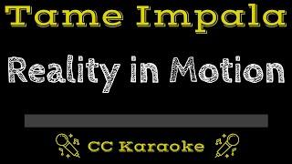 Tame Impala • Reality In Motion (CC) [Karaoke Instrumental Lyrics]