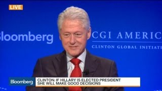 Bill Clinton: Hillary Will Make Good Decisions