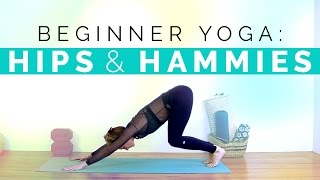 Beginner Yoga Class: Hips and Hamstrings Stretch (40-min)