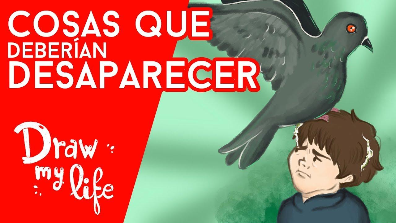 COSAS QUE NO QUEREMOS QUE EXISTAN - Draw My Life