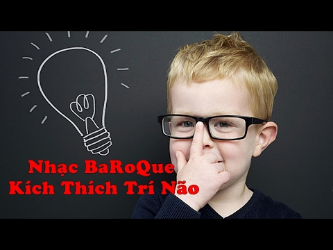 Nhạc Baroque Kích Thích Tư Duy   Nhạc Baroque Giúp Tập Trung Học Tập   Nhạc Tư Duy Tốt Nhất