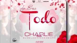 Charlie Kuets - Lo Eres Todo (El De Las Rimas De Oro)