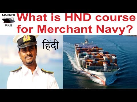 What Is HND NS Merchant Navy Course Should You Join It?