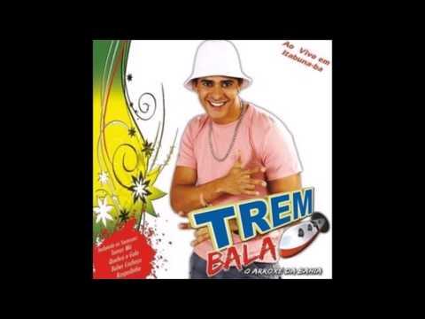 Trem Bala - O Arroxé da Bahia - CD Ao Vivo Itabuna 2008