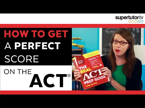 How to Get a Perfect Score on the ACT Test: 10 TIPS!