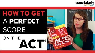 How to Get a Perfect Score on the ACT Test: 10 WAYS to get a 36! Tips,