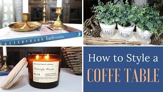 TIPS TO STYLE A COFFEE TABLE | HOW TO STYLE A COFFEE TABLE | STYLING MY COFFEE TABLE