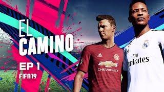 EL CAMINO | EPISODIO 1 | FIFA 19