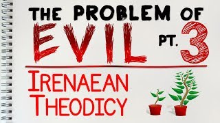 Problem of Evil (3 of 4) The Irenaean Theodicy | by MrMcMillanREvis