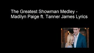 The Greatest Showman Medley - Madilyn Paige ft. Tanner James Lyrics