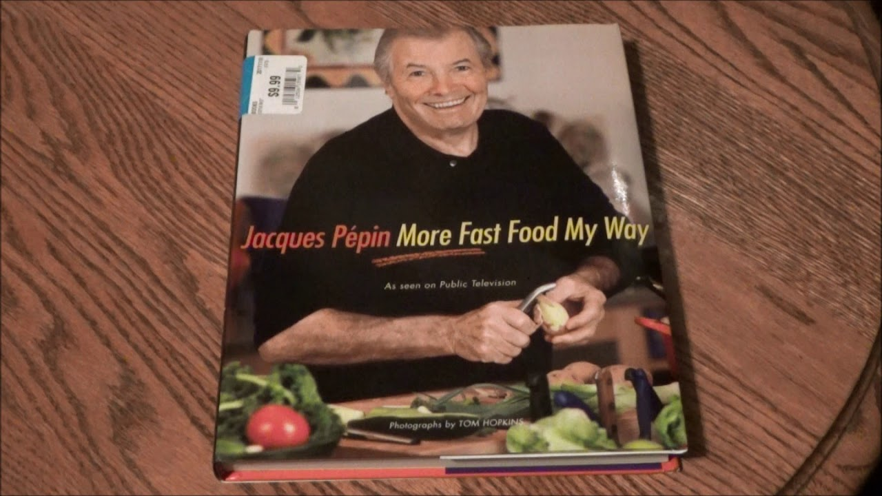 Jacques Pepin More Fast Food My Way Youtube