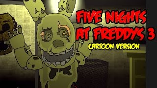 Five Nights At Freddys 3 Animated Cartoon Version