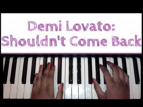 Demi Lovato Shouldnt Come Back Piano Tutorial Youtube