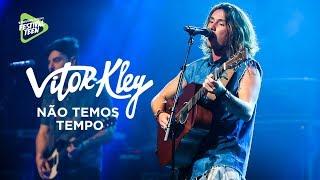 Baixar Não Temos Tempo (Vitor Kley) - Samsung Galaxy Festival Teen   Festival Teen