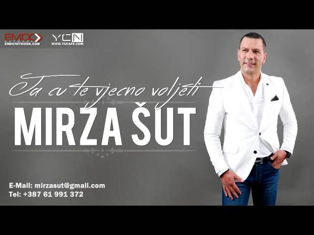 Mirza Sut - 2016 - Ja cu te vjecno voljeti