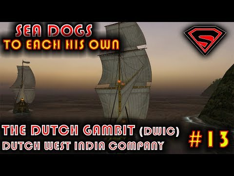 SEA DOGS: TO EACH HIS OWN -THE DUTCH GAMBIT - DWIC (DUTCH WEST INDIA COMPANY) PART 2 EP 13