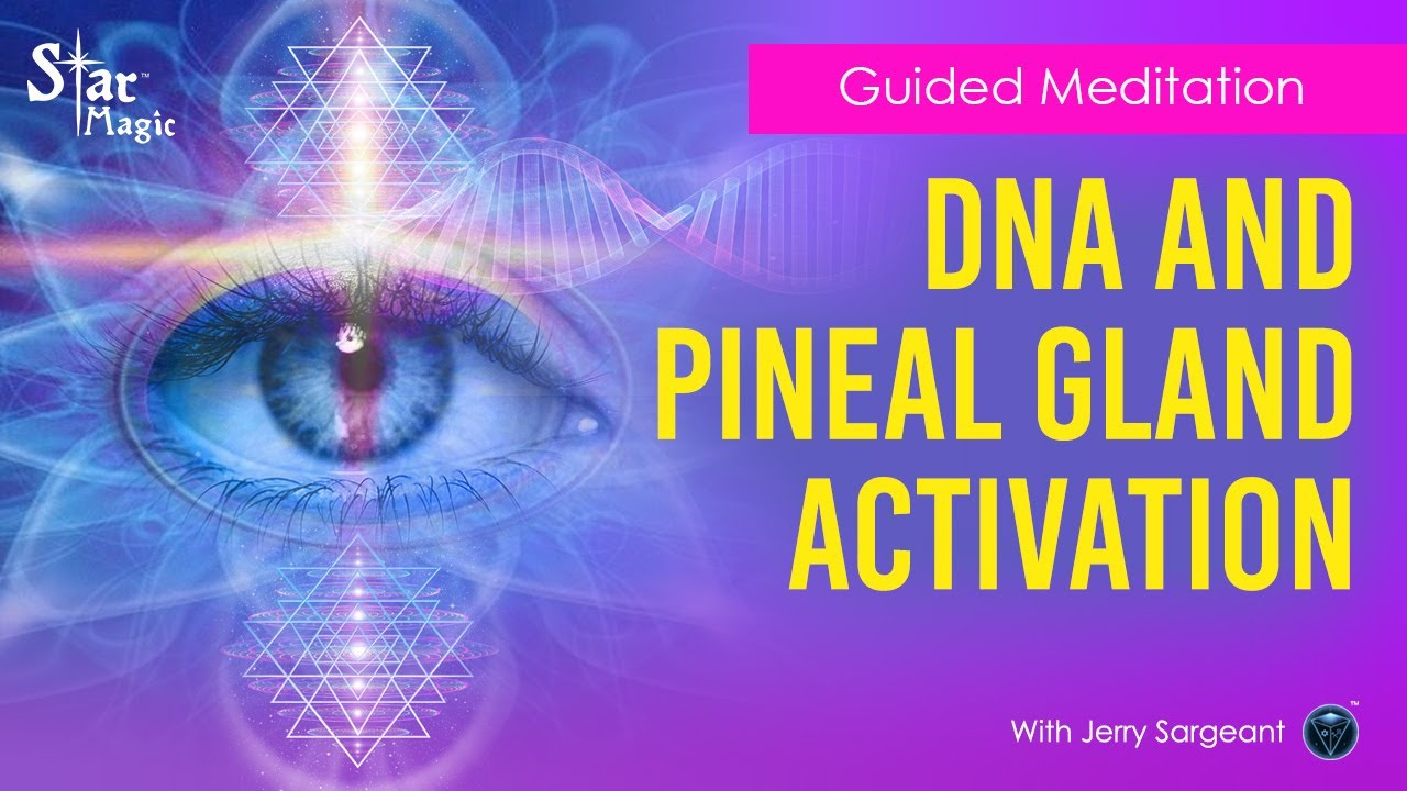Guided Meditation (Jerry Sargeant) Upgrade Your Consciousness - DNA & Pineal Gland Activation