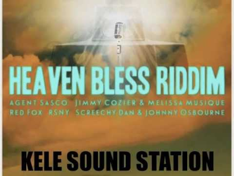 Heaven Bless Riddim Mix - Ranch...