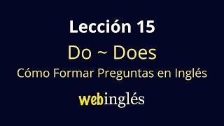 15 -Preguntas en Inglés con Do y Does, Tiempo Presente