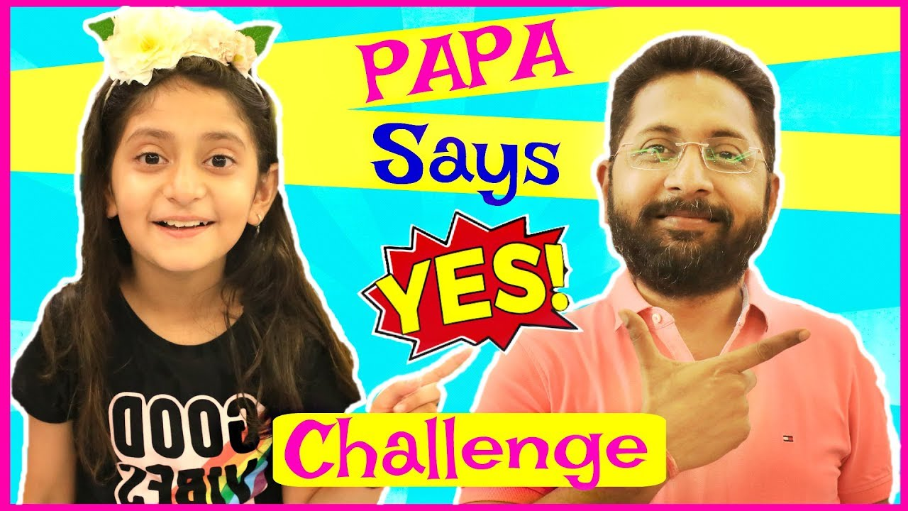 PAPA Says YES To Everything Challenge... | #24HoursChallenge #Fun #Kids #MyMissAnand