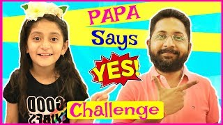 PAPA Says YES To Everything Challenge... | #24HoursChallenge #Tingaland #Fun #Kids #MyMissAnand