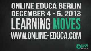 ONLINE EDUCA BERLIN 2013 - Learning Moves(ONLINE EDUCA BERLIN 2013 - December 4-6, 2013 19th International Conference on Technology supported Learning & Training., 2013-11-05T10:15:55.000Z)