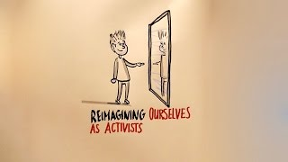 Reimagining ourselves as activists