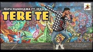 Guru Randhawa | Tere Te | ft. Ikka | Dance Choreography - Ranjeet Mehra
