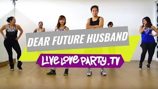 Dear Future Husband | Zumba® | Dance Fitness |  Live Love Party(Zumba® Fitness with Madelle, Krisza, Che, Mark, Roz and Kristie If you liked this video, don't forget to give it a thumbs up and subscribe to our channel: ..., 2015-03-06T12:58:10.000Z)